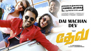Dev Movie Songs Review, Listen to the Full Album Juke Box here , Image - Times Music Tamil, YouTube