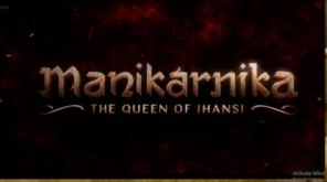 Manikarnika - The Queen of Jhansi Trailer Starring Kangana Ranaut is Out Now