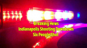 Six people shot in Downtown Indianapolis
